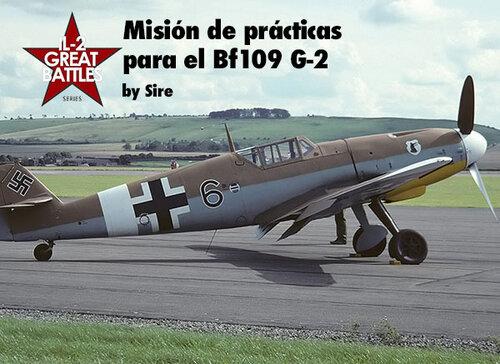 Misión sencilla para practicar con Bf-109 G-2 (IL-2 BoX)