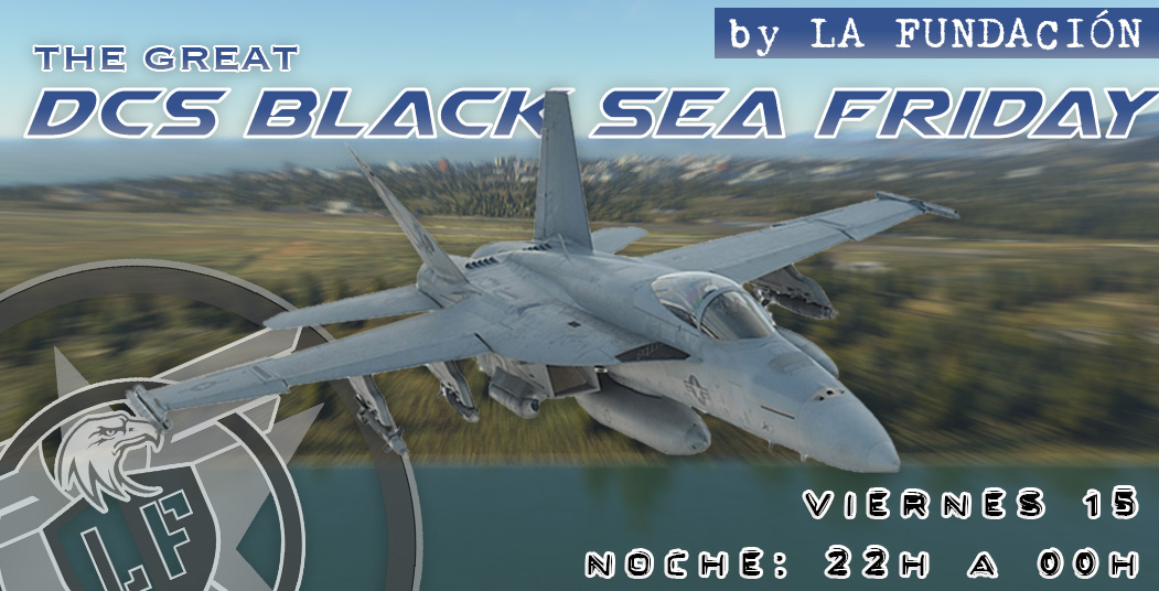 The Great DCS BLACK SEA FRIDAY (Noche)